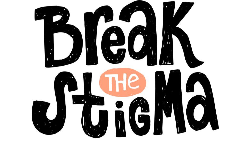 Break the Stigma of Mental Illness